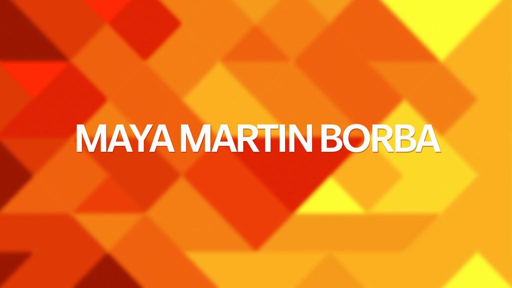 MAYA MARTIN BORBA