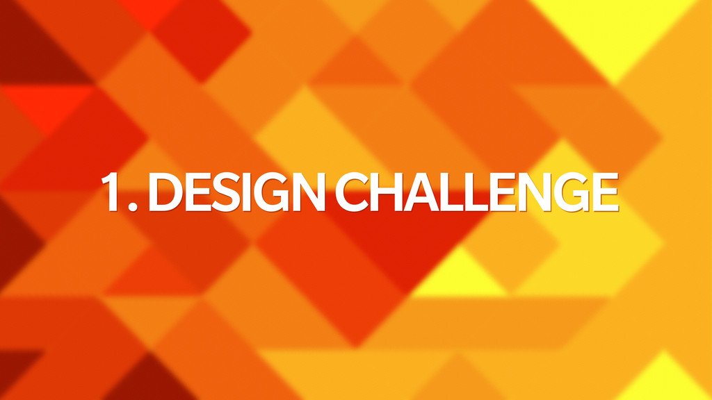 1. DESIGN CHALLENGE