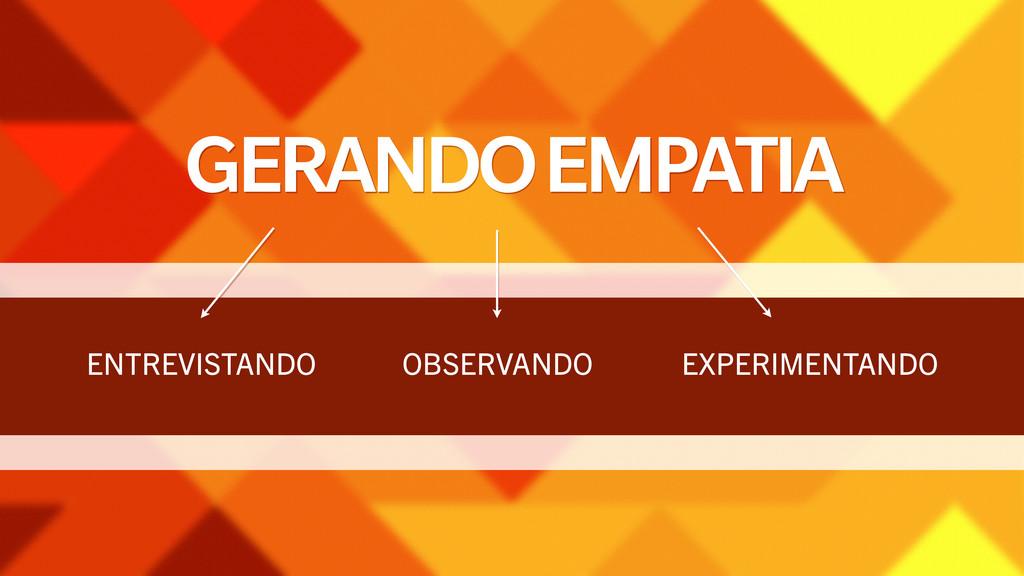 GERANDO EMPATIA ENTREVISTANDO OBSERVANDO EXPERI...