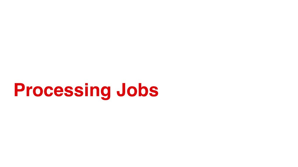 Processing Jobs