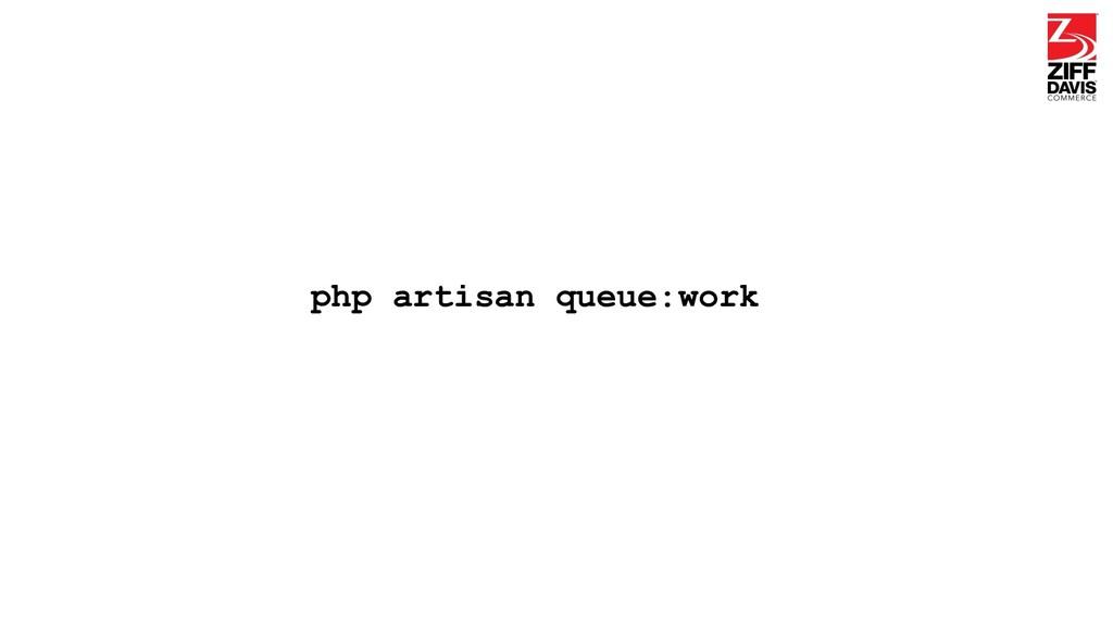 php artisan queue:work
