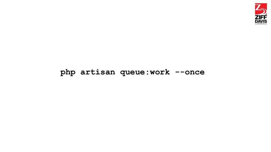 php artisan queue:work --once