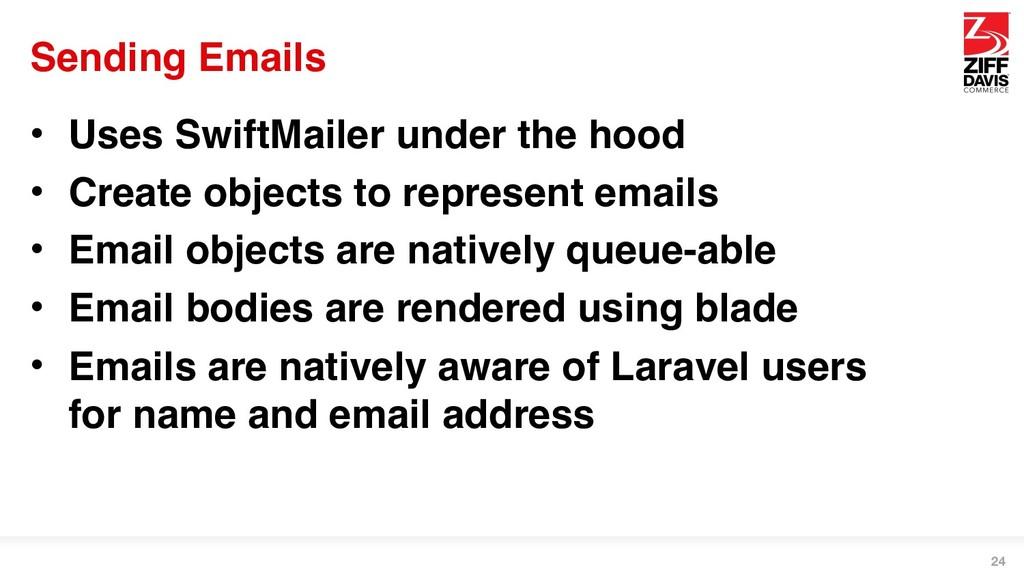 Sending Emails • Uses SwiftMailer under the hoo...