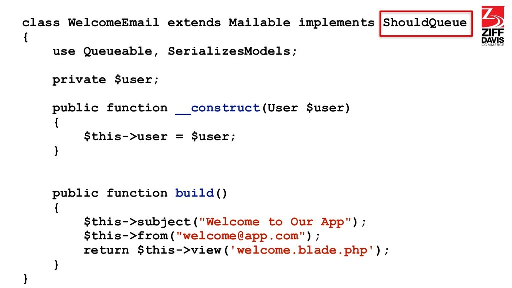 class WelcomeEmail extends Mailable implements ...