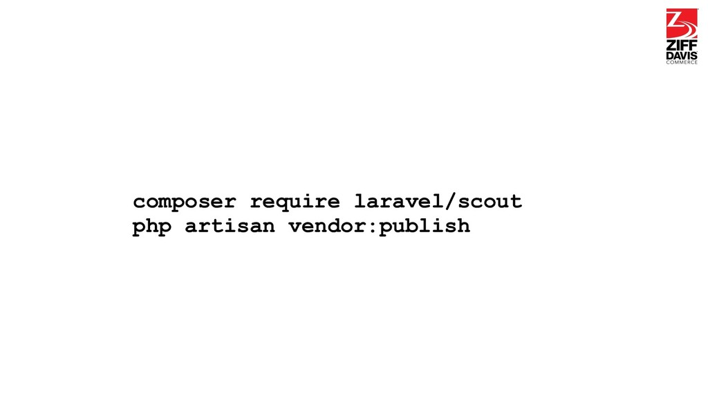composer require laravel/scout php artisan vend...