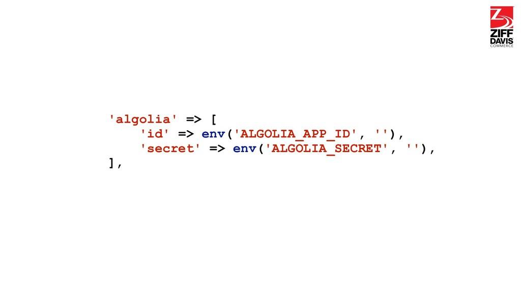 'algolia' => [ 'id' => env('ALGOLIA_APP_ID', ''...
