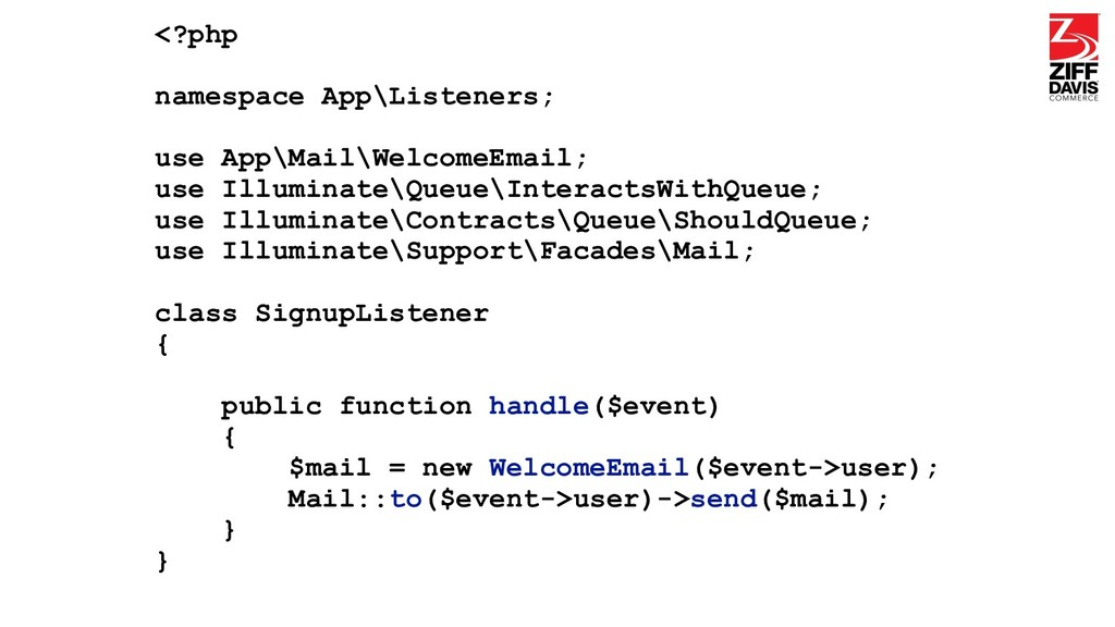 <?php namespace App\Listeners; use App\Mail\Wel...