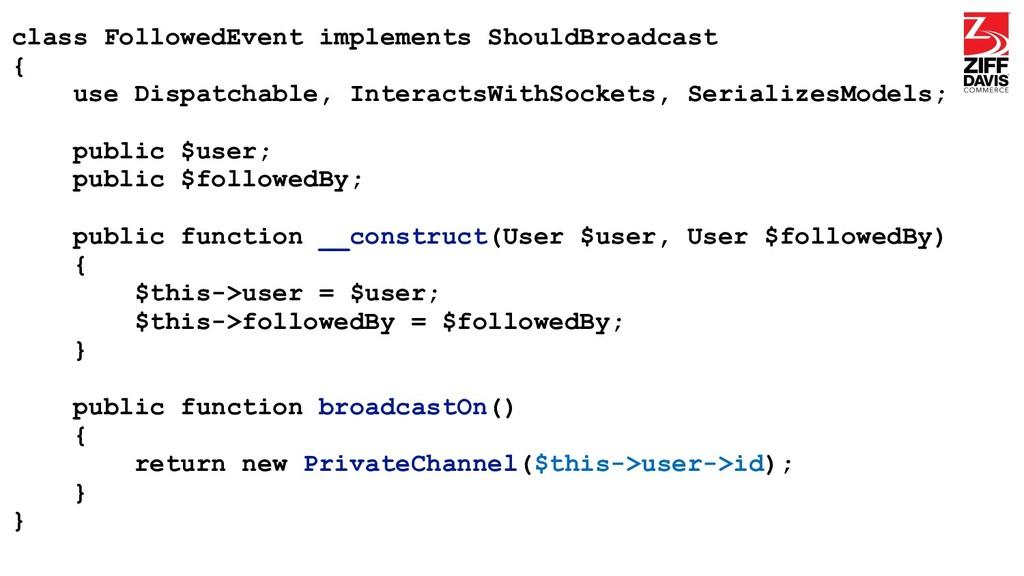 class FollowedEvent implements ShouldBroadcast ...