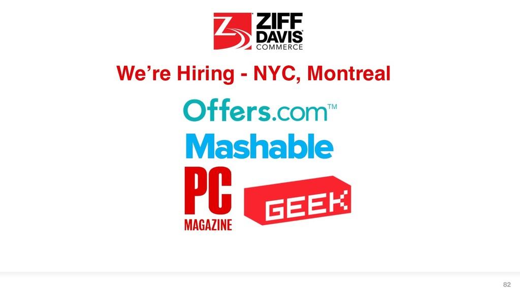 We're Hiring - NYC, Montreal 82