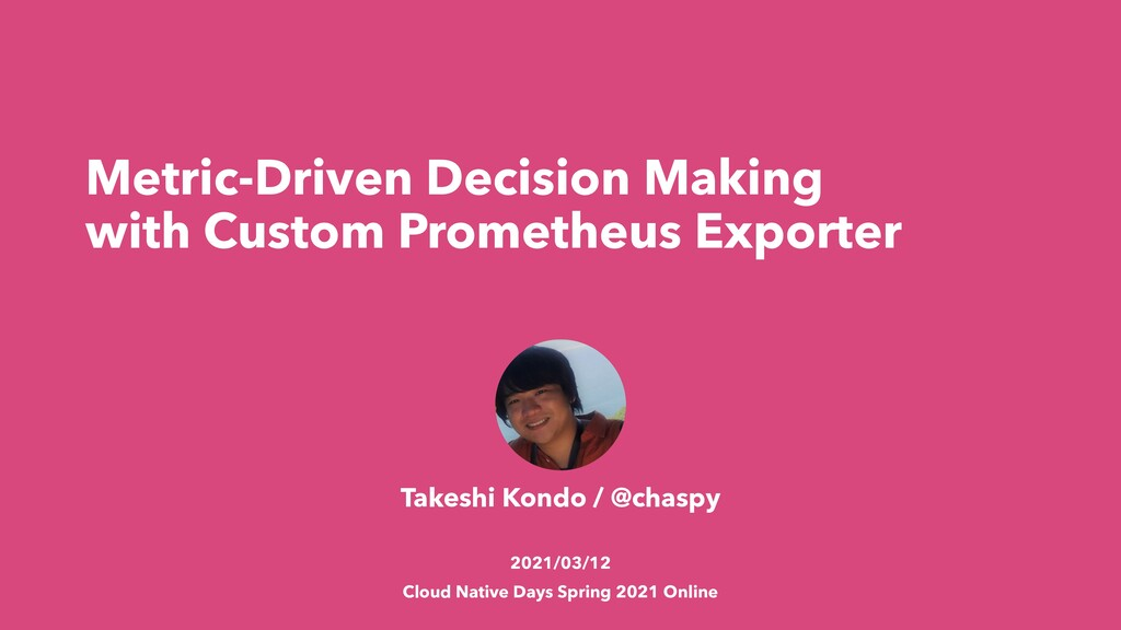 Metric-Driven Decision Making with Custom Prome...