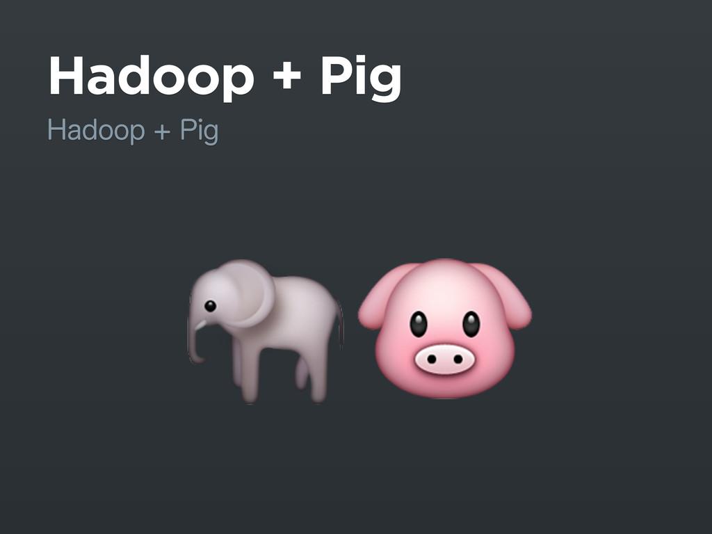 Hadoop + Pig )BEPPQ1JH