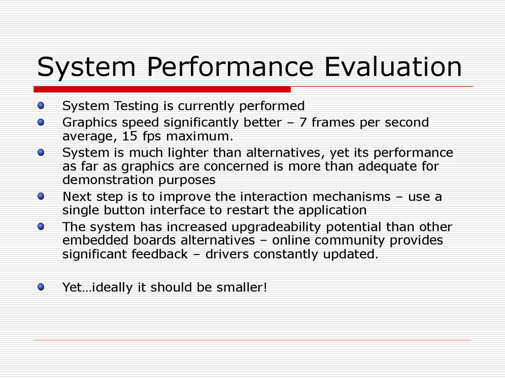 System Performance Evaluation System Testing is...