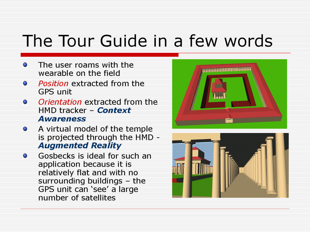 The Tour Guide in a few words The user roams wi...