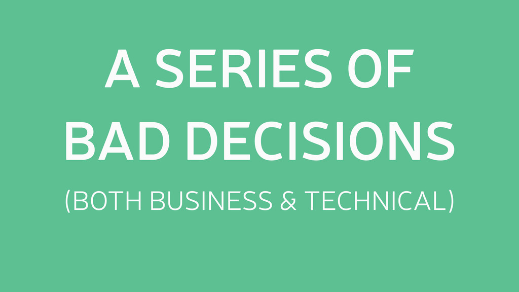 (BOTH BUSINESS & TECHNICAL) A SERIES OF BAD DEC...