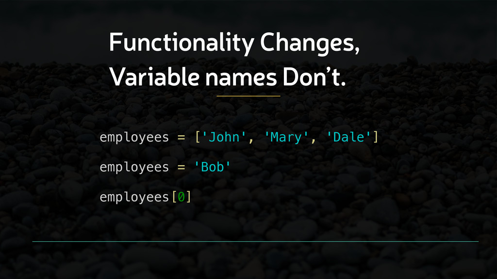 Functionality Changes, Variable names Don't. em...
