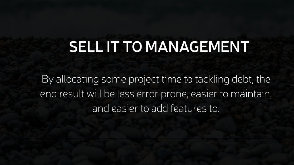 SELL IT TO MANAGEMENT By allocating some projec...