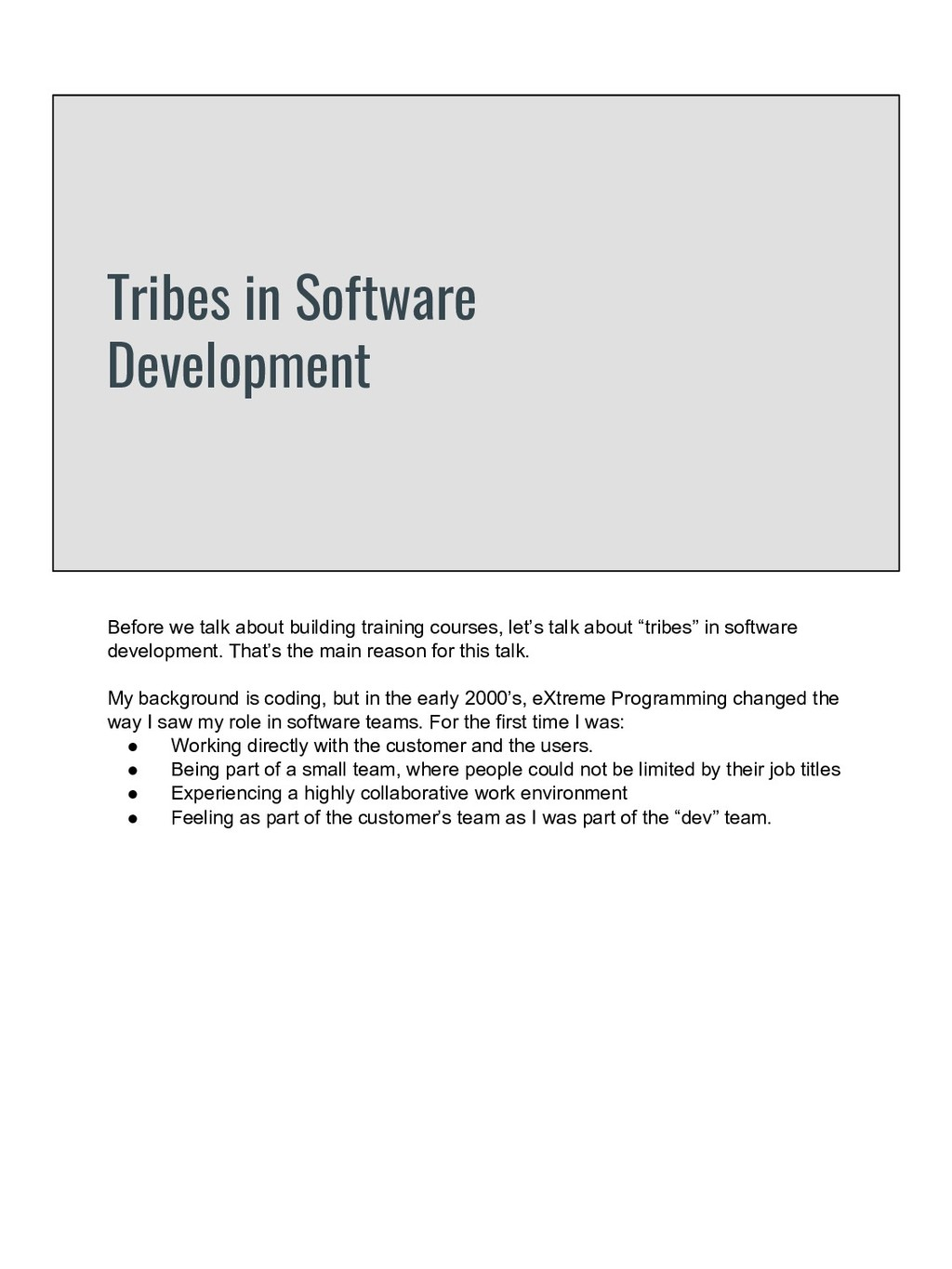Tribes in Software Development Before we talk a...