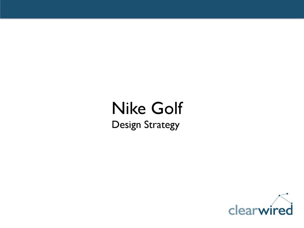 Nike Golf Design Strategy