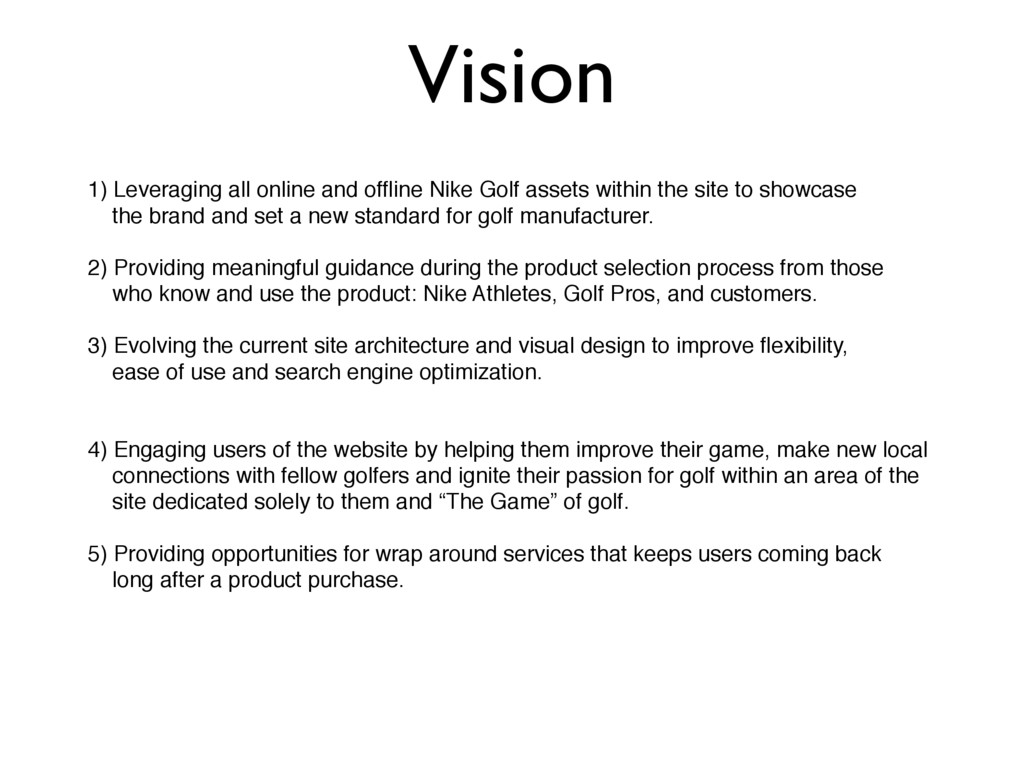 Vision 1) Leveraging all online and offline Nike...
