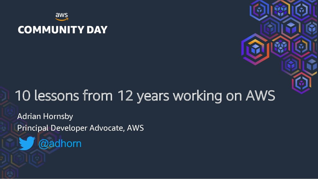 10 lessons from 12 years working on AWS Adrian ...