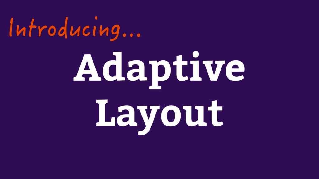 Adaptive Layout +PVTQFWEKPI