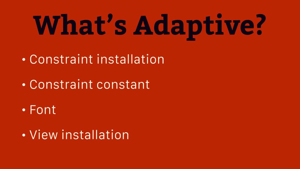 • Constraint installation • Constraint constant...