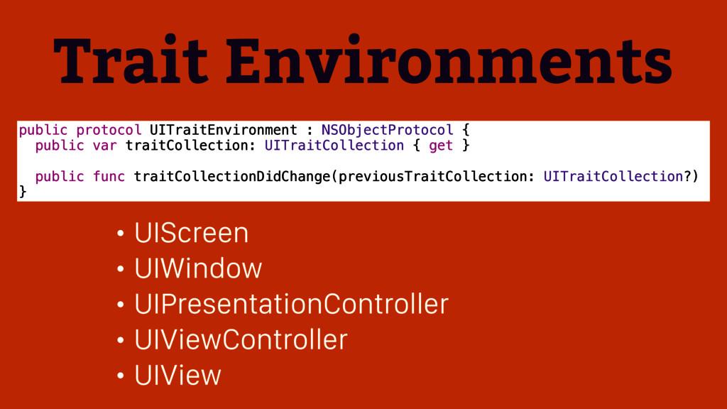 Trait Environments public protocol UITraitEnvir...
