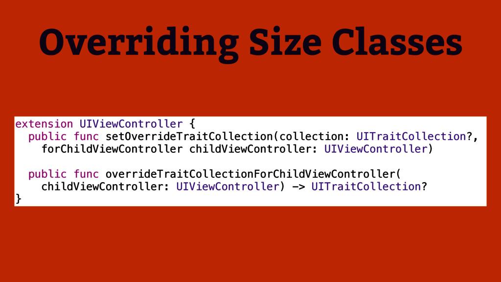 Overriding Size Classes extension UIViewControl...