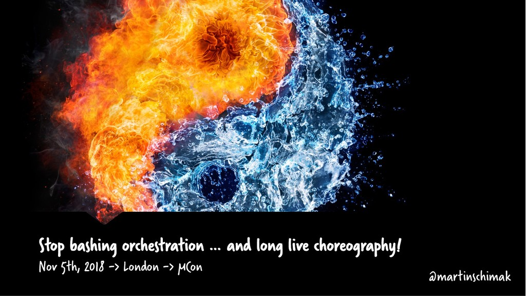 Stop bashing orchestration … and long live chor...