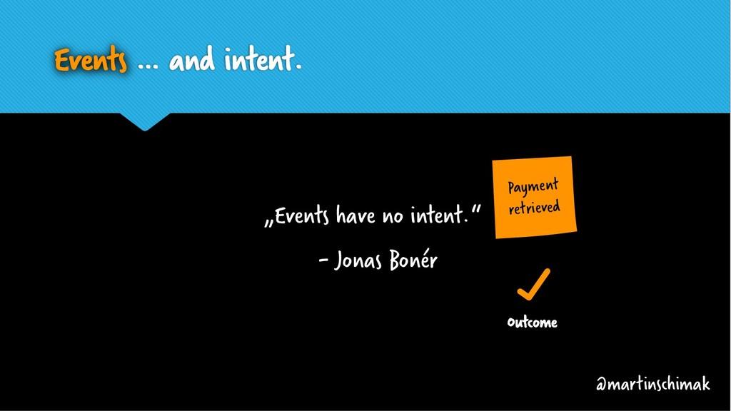 """Events … and intent. @martinschimak """"Events hav..."""