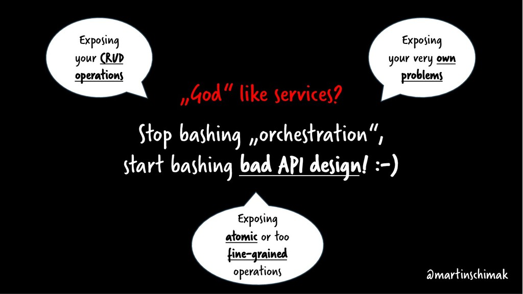 """God"" like services? Stop bashing ""orchestratio..."