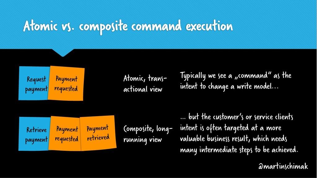 Atomic vs. composite command execution Request ...