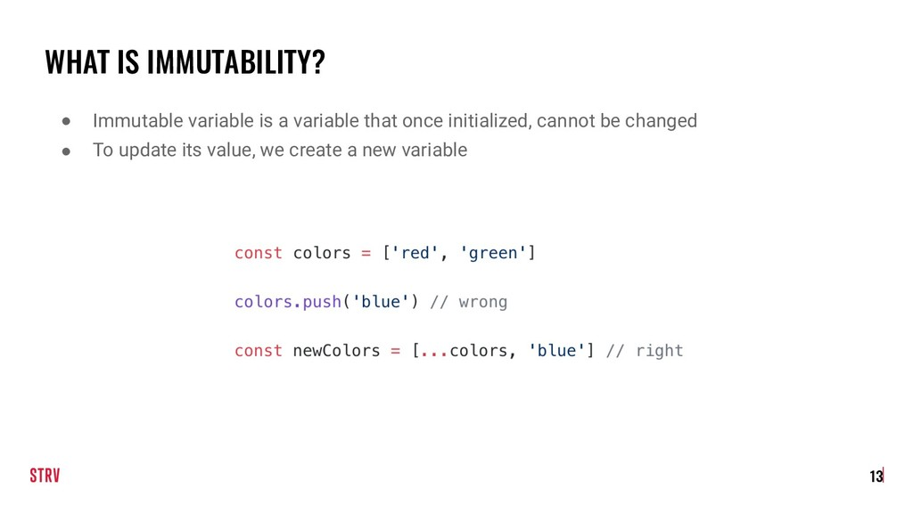 WHAT IS IMMUTABILITY? ● Immutable variable is a...