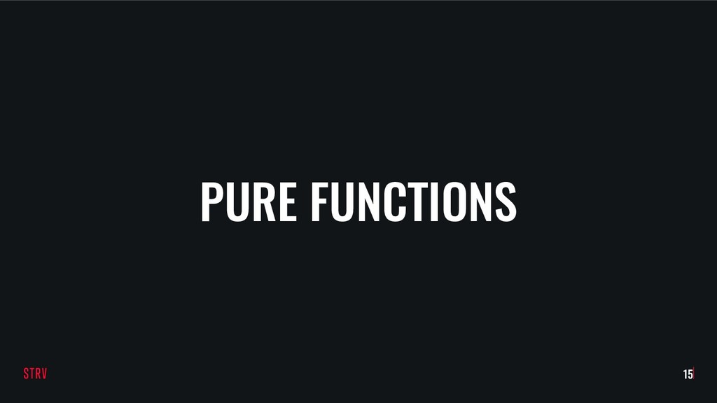 PURE FUNCTIONS !15
