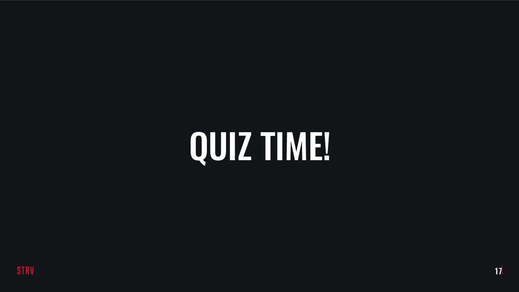 QUIZ TIME! !17