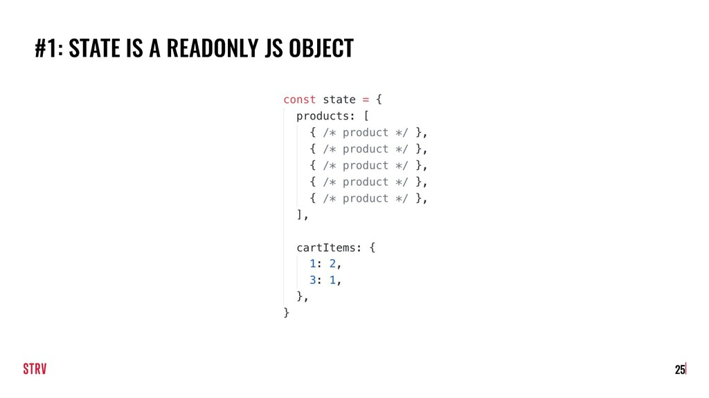 #1: STATE IS A READONLY JS OBJECT !25