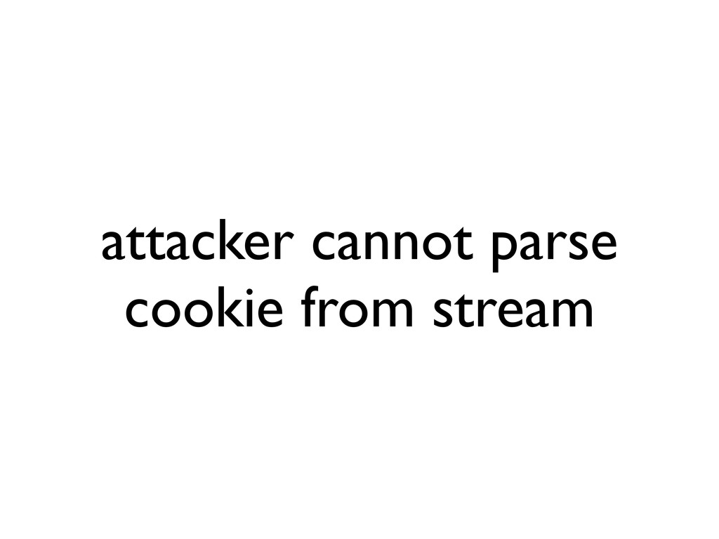 attacker cannot parse cookie from stream