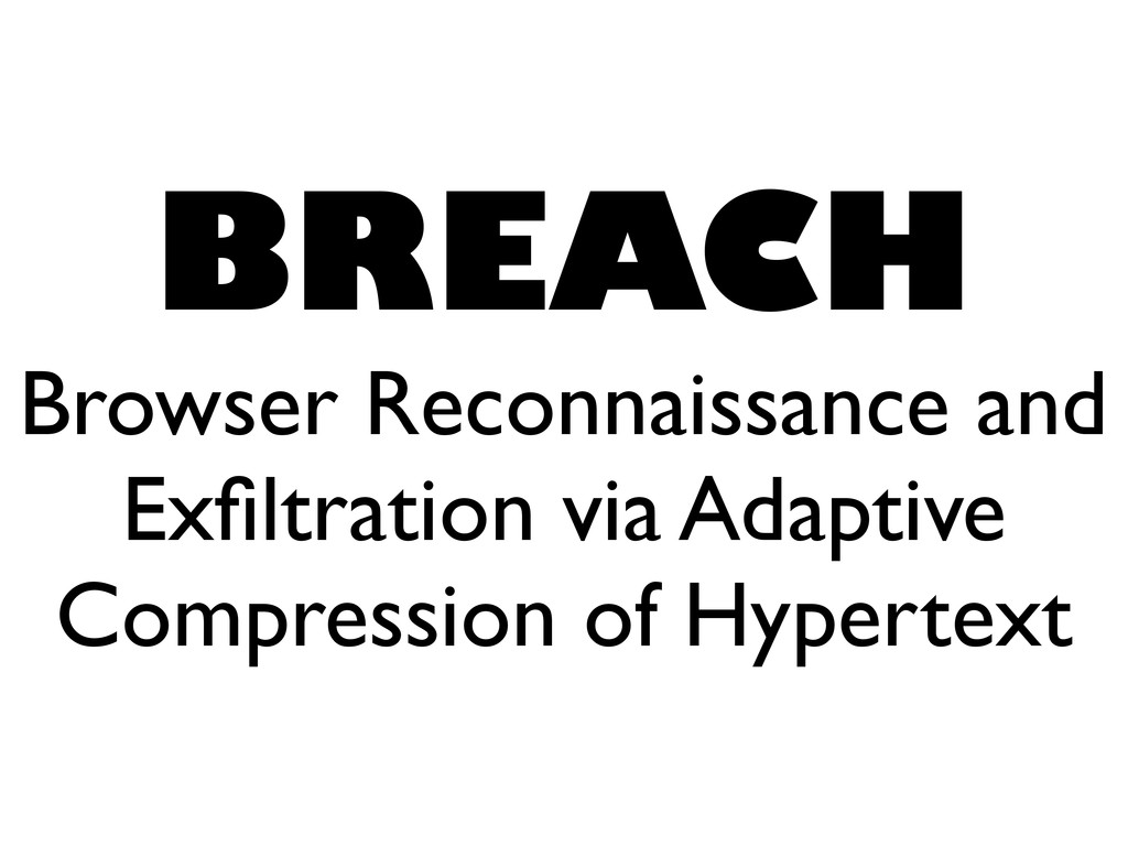 BREACH Browser Reconnaissance and Exfiltration v...