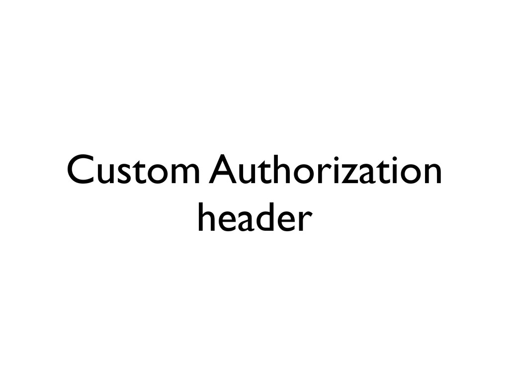 Custom Authorization header