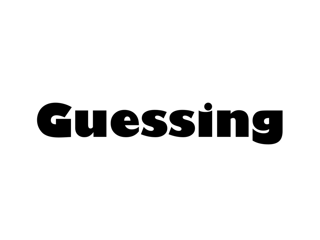 Guessing