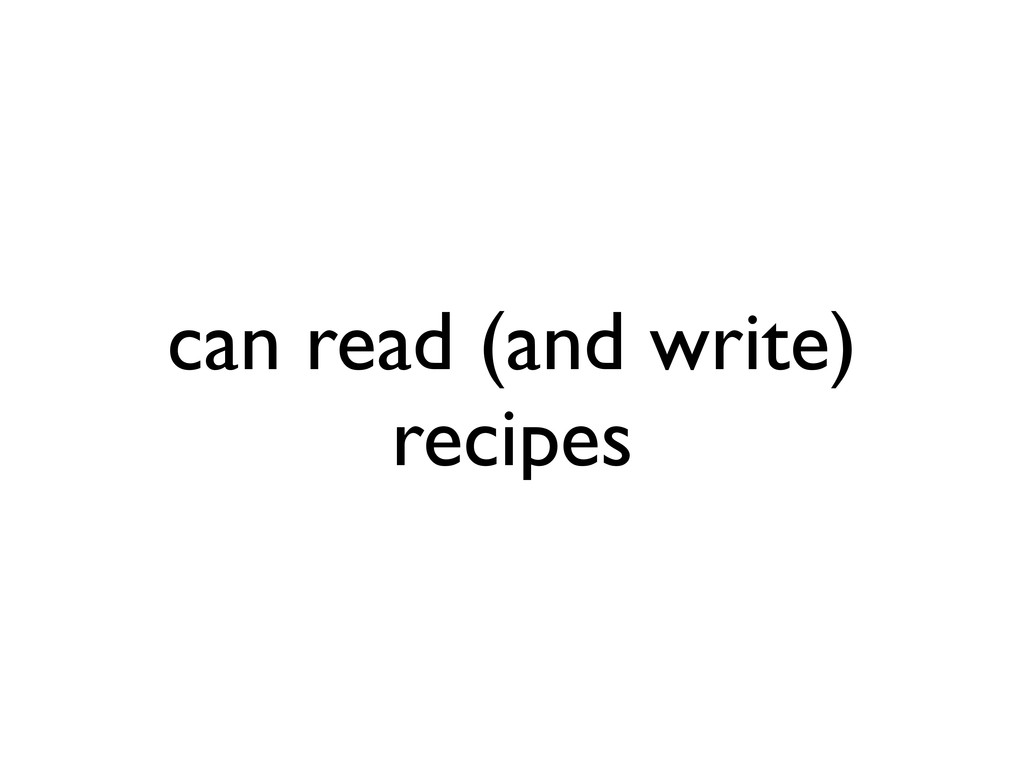 can read (and write) recipes