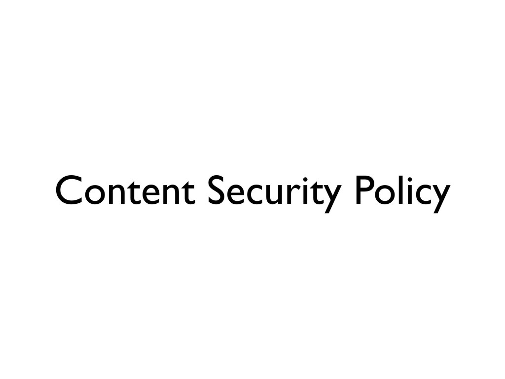 Content Security Policy