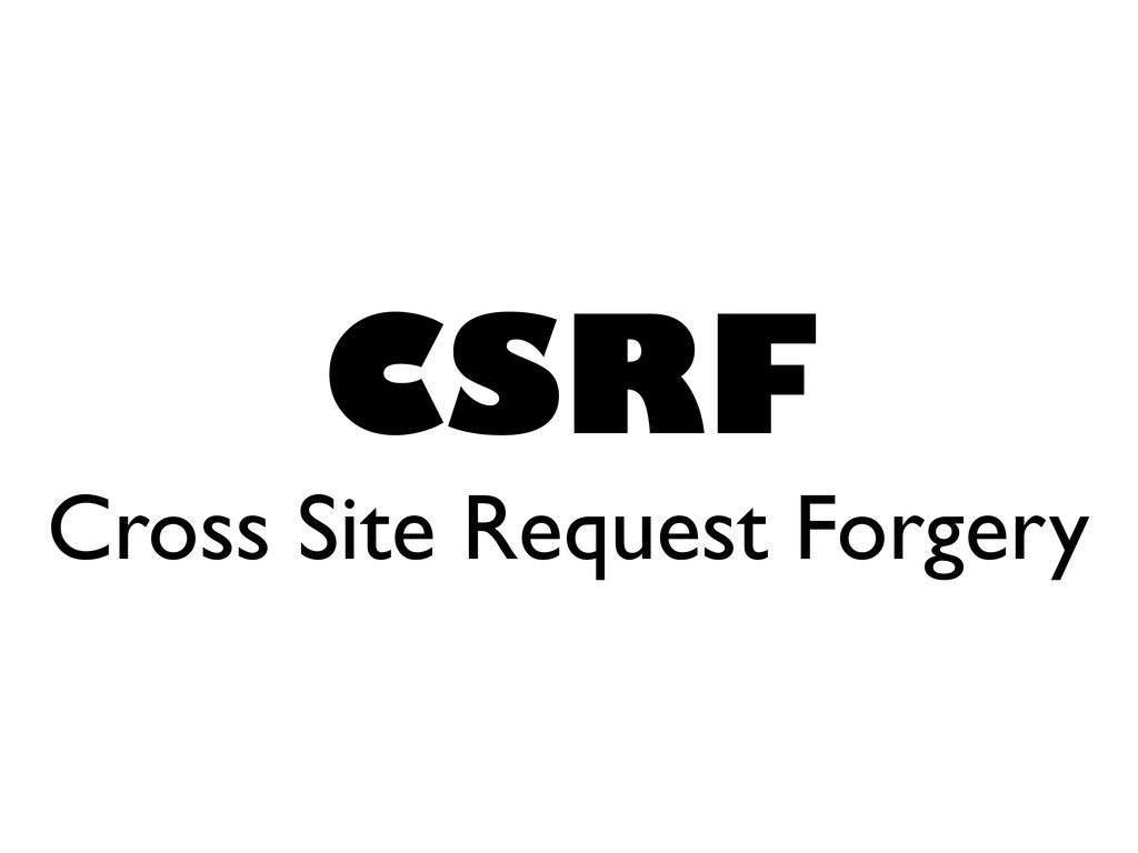 CSRF Cross Site Request Forgery