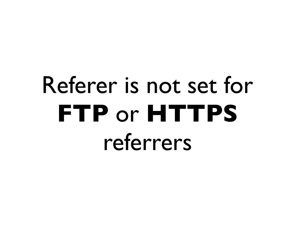 Referer is not set for FTP or HTTPS referrers
