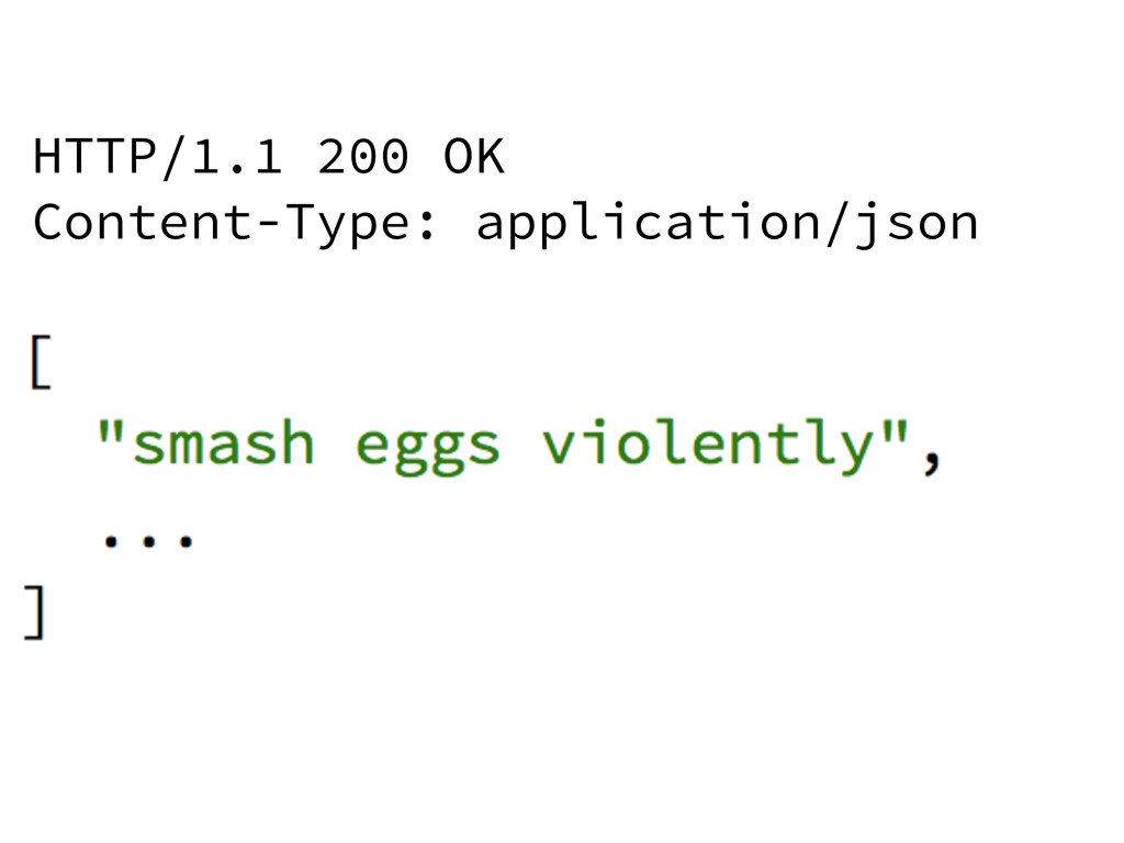 HTTP/1.1 200 OK Content-Type: application/json