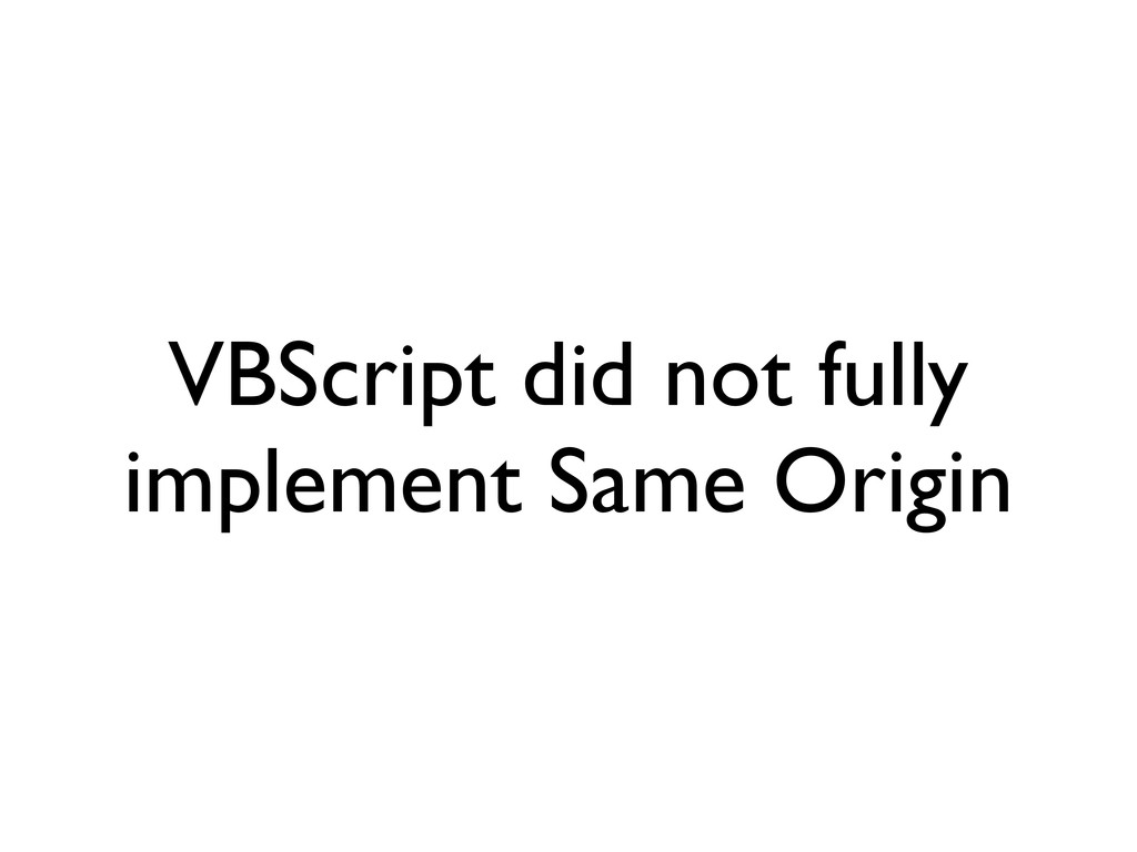 VBScript did not fully implement Same Origin
