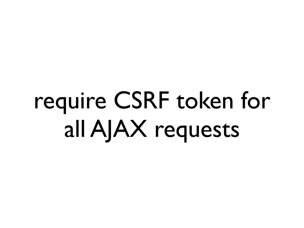 require CSRF token for all AJAX requests