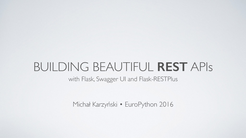 BUILDING BEAUTIFUL REST APIs with Flask, Swagge...