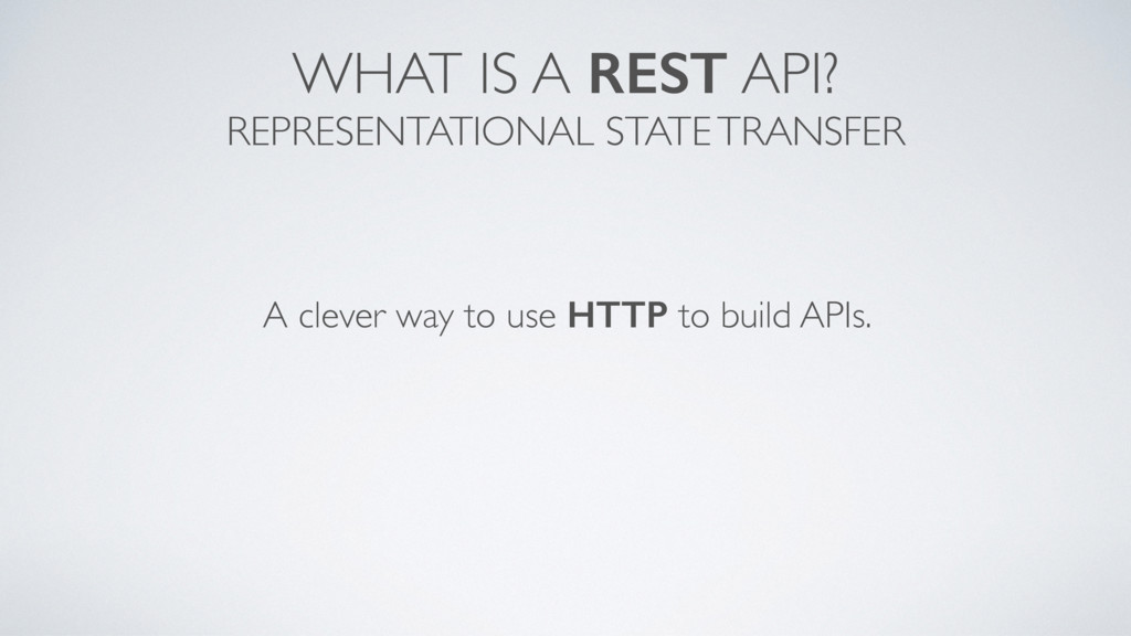 WHAT IS A REST API? REPRESENTATIONAL STATE TRAN...