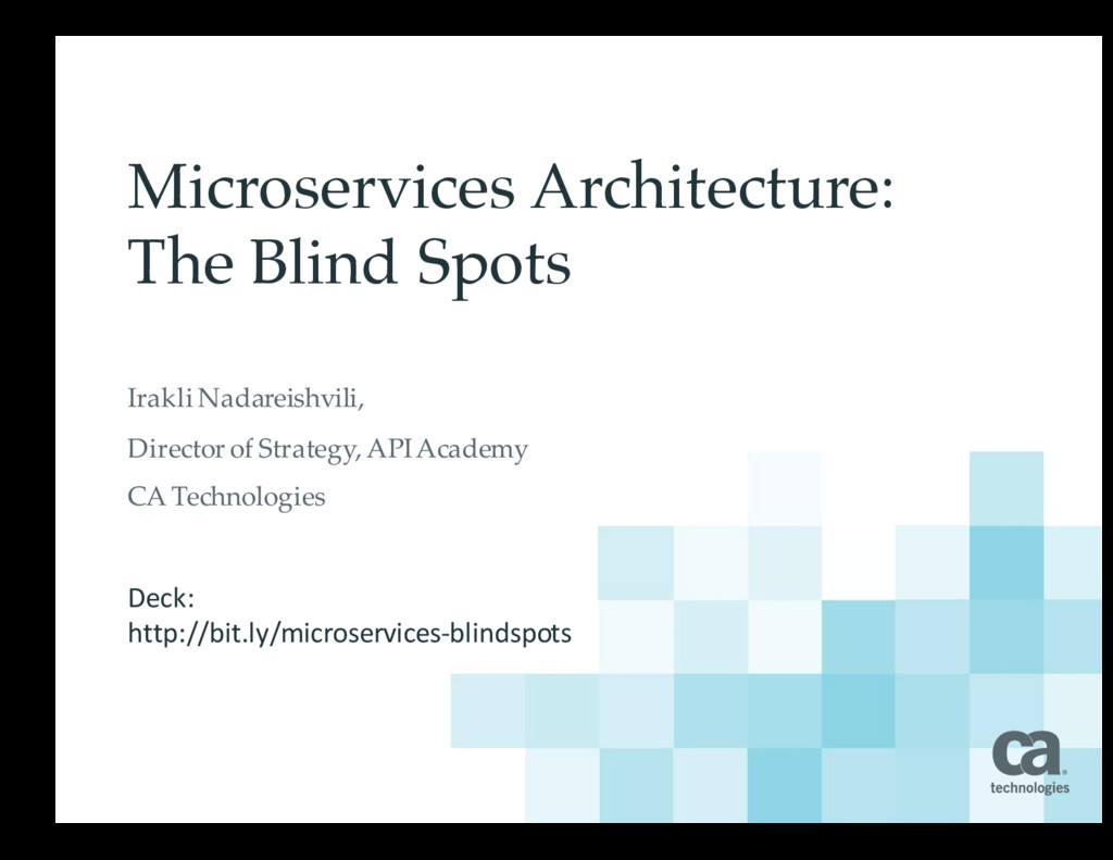 Microservices Architecture: The Blind Spots Ira...